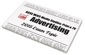 WJEC GCSE 2015 Topic: 3 Practice Papers for Print & TV Advertising